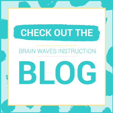 Check out the Brain Waves Instruction Blog